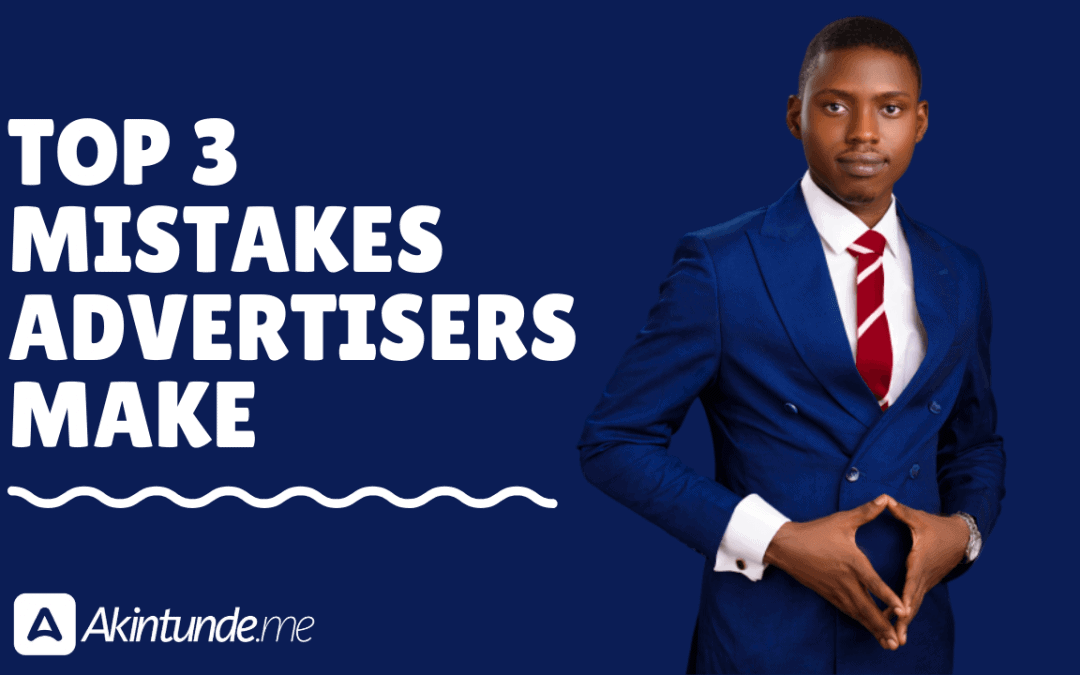 (Video) Top 3 mistakes you are currently doing that's making you waste money on advertising.